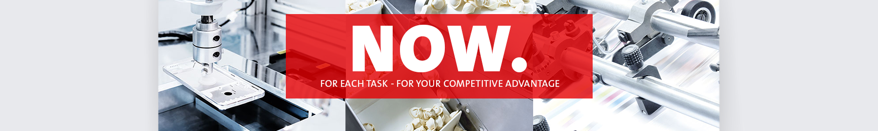 NOW - For each task - For your competitive advantage