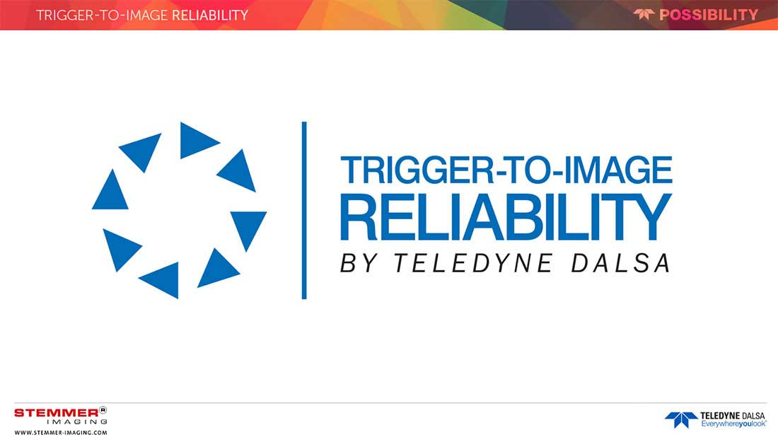 Teledyne DALSA Trigger to Image Reliability