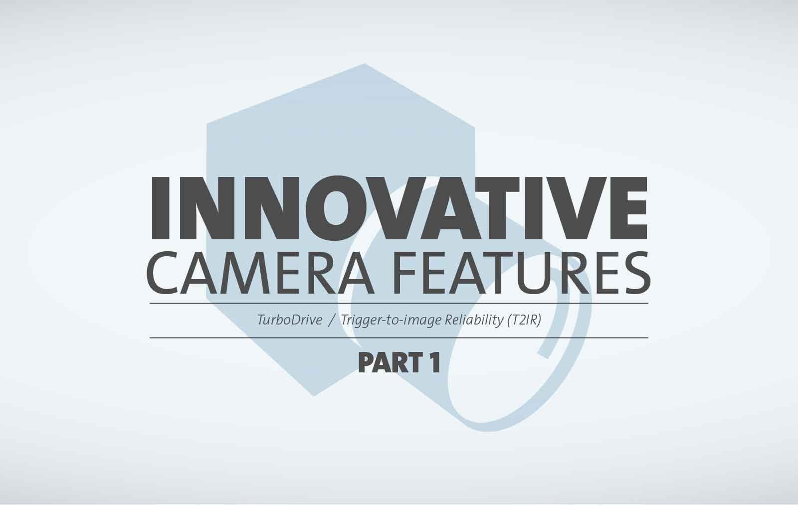 Innovative Camera Features - Part 1 - TurboDrive & T2IR