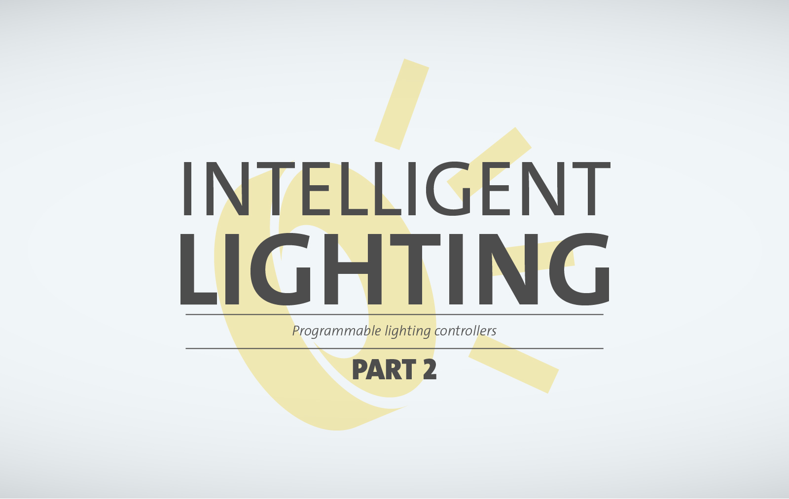Intelligent Lighting - Part 2 - Lighting Controllers