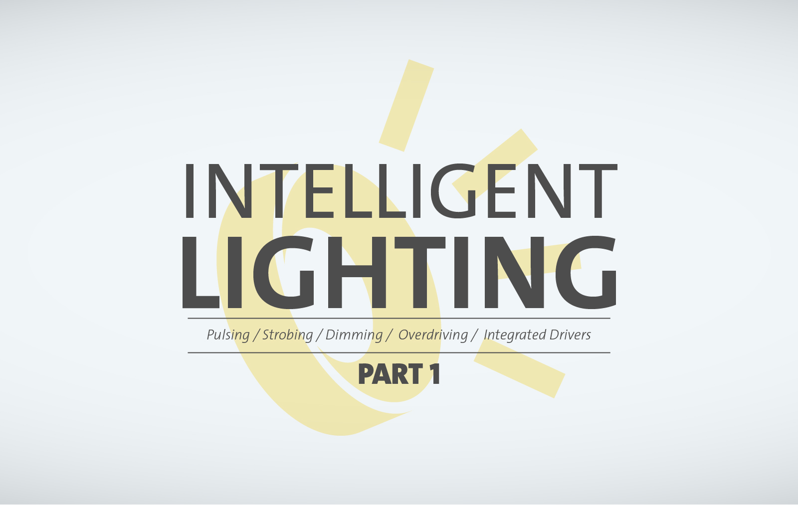 Intelligent Lighting - Part 1