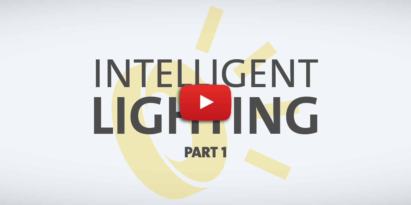 Intelligent Lighting - Part1 - Explainer Video